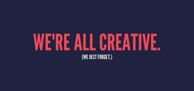 So You Don't Feel Creative?